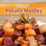 Skillet Potato Medley