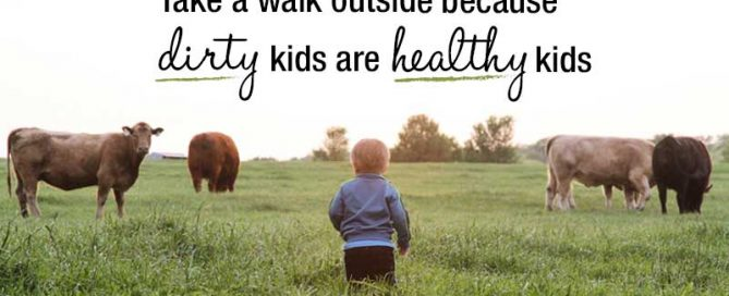dirty kids are healthy kids