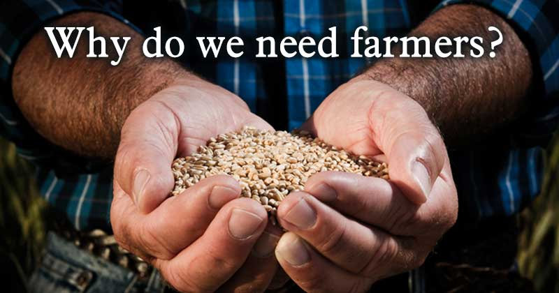 Why do we need farmers?