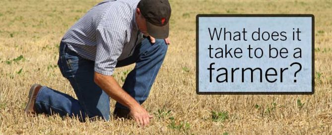 What does it take to be a farmer?