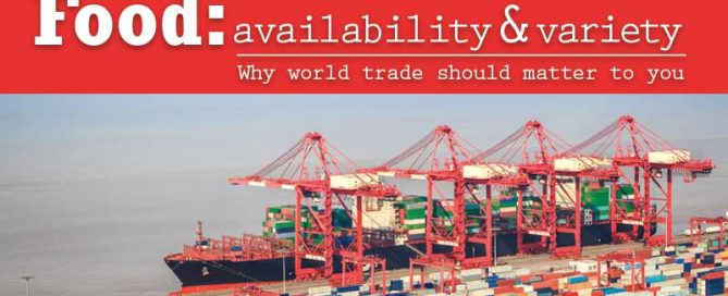 Food availability & variety. Why world trade should matter to you.