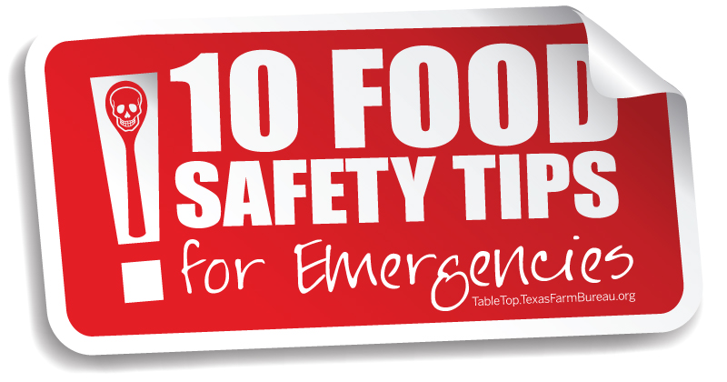 10 food safety tips for emergencies - Texas Farm Bureau